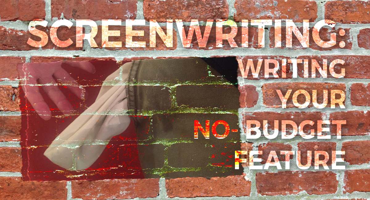 Screenwriting: Writing Your No-Budget Feature